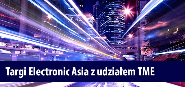Targi Electronic Asia z udziałem TME