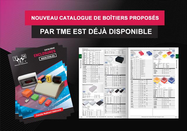 Nouveau catalogue de boîtiers proposés par TME est déjà disponible